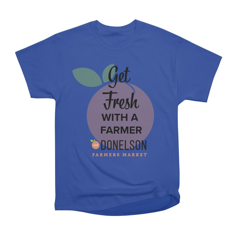 Get Fresh With A Farmer Women's Heavyweight Unisex T-Shirt by Hip Donelson Farmers Market