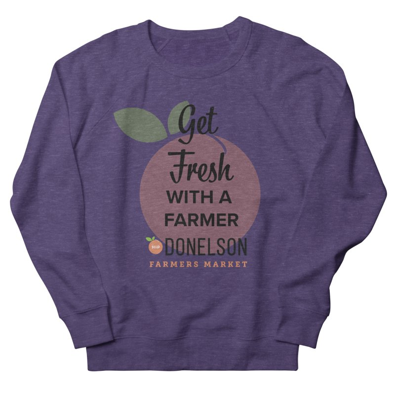 Get Fresh With A Farmer Men's French Terry Sweatshirt by Hip Donelson Farmers Market