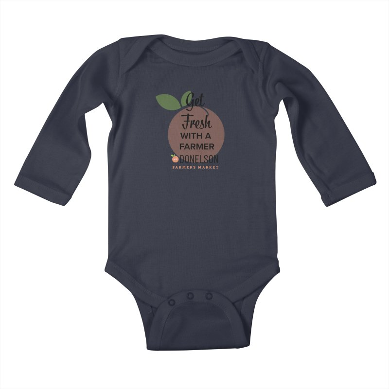 Get Fresh With A Farmer Kids Baby Longsleeve Bodysuit by Hip Donelson Farmers Market