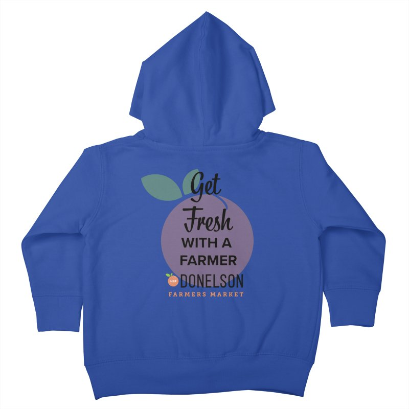 Get Fresh With A Farmer Kids Toddler Zip-Up Hoody by Hip Donelson Farmers Market