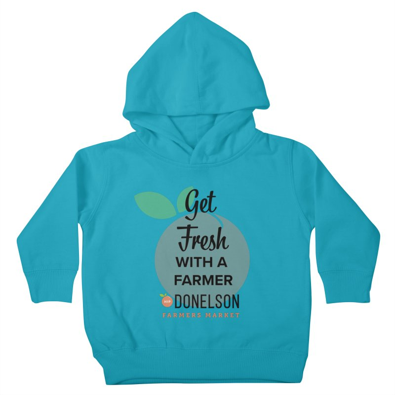 Get Fresh With A Farmer Kids Toddler Pullover Hoody by Hip Donelson Farmers Market