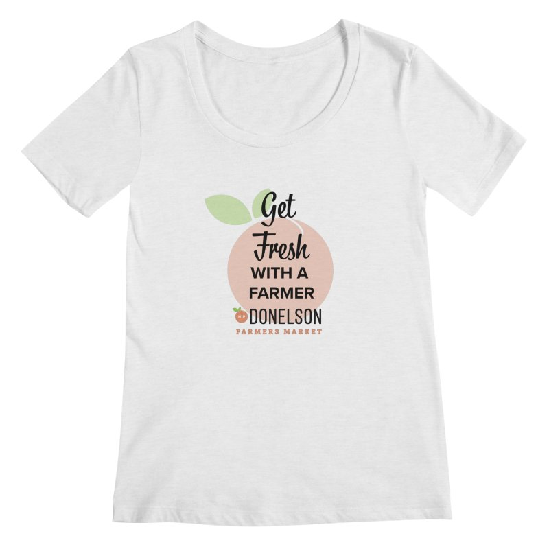 Get Fresh With A Farmer Women's Regular Scoop Neck by Hip Donelson Farmers Market