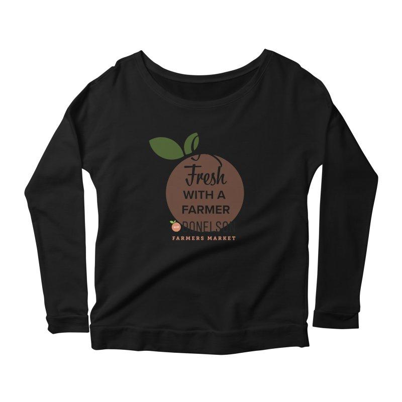 Get Fresh With A Farmer Women's Scoop Neck Longsleeve T-Shirt by Hip Donelson Farmers Market