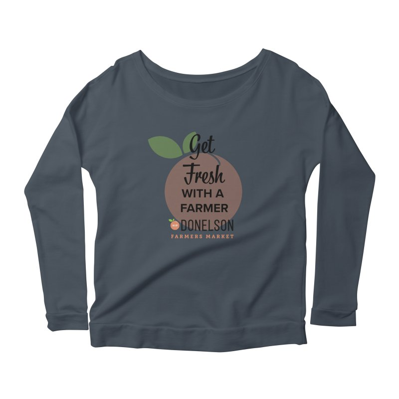 Get Fresh With A Farmer Women's Scoop Neck Longsleeve T-Shirt by Hip Donelson Farmers Market