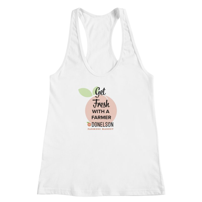 Get Fresh With A Farmer Women's Racerback Tank by Hip Donelson Farmers Market