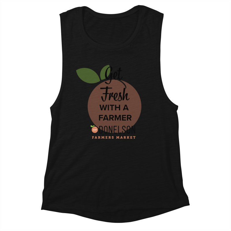 Get Fresh With A Farmer Women's Muscle Tank by Hip Donelson Farmers Market