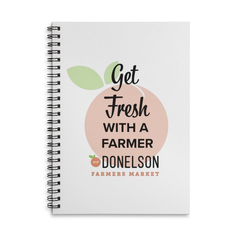 Get Fresh With A Farmer Accessories Lined Spiral Notebook by Hip Donelson Farmers Market
