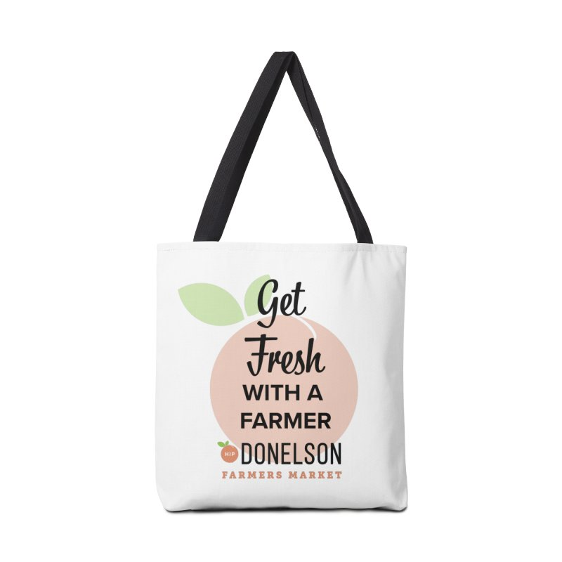 Get Fresh With A Farmer Accessories Tote Bag Bag by Hip Donelson Farmers Market