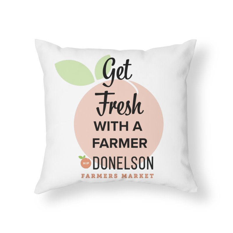 Get Fresh With A Farmer Home Throw Pillow by Hip Donelson Farmers Market