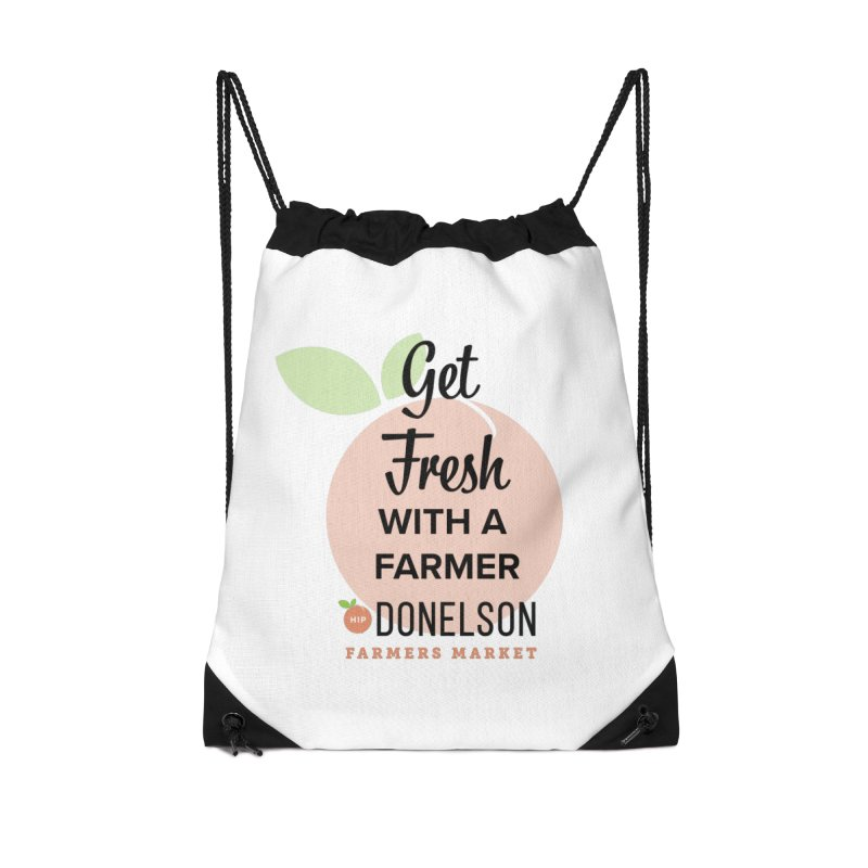 Get Fresh With A Farmer Accessories Drawstring Bag Bag by Hip Donelson Farmers Market