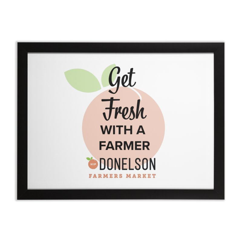Get Fresh With A Farmer Home Framed Fine Art Print by Hip Donelson Farmers Market