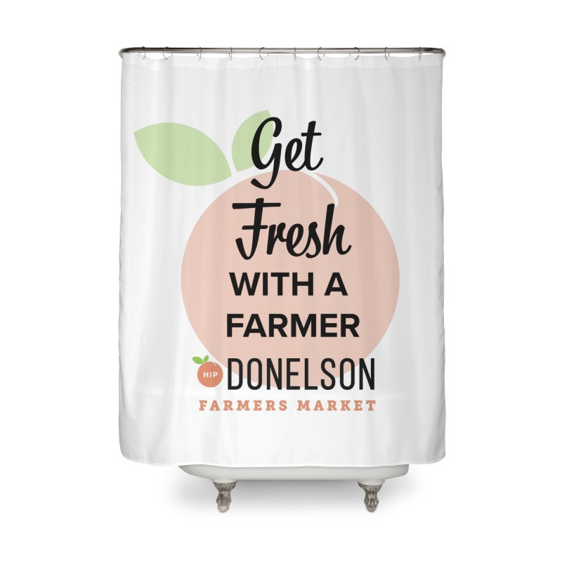 Get Fresh With A Farmer Home Shower Curtain by Hip Donelson Farmers Market