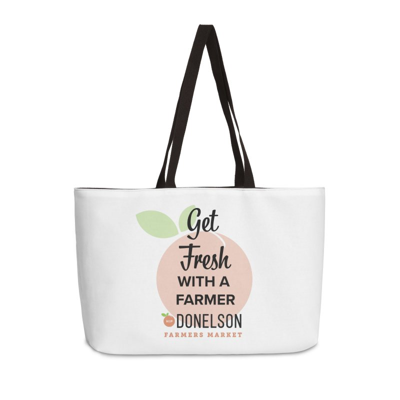 Get Fresh With A Farmer Accessories Weekender Bag Bag by Hip Donelson Farmers Market