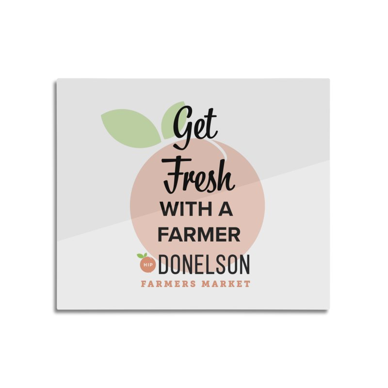 Get Fresh With A Farmer Home Mounted Aluminum Print by Hip Donelson Farmers Market
