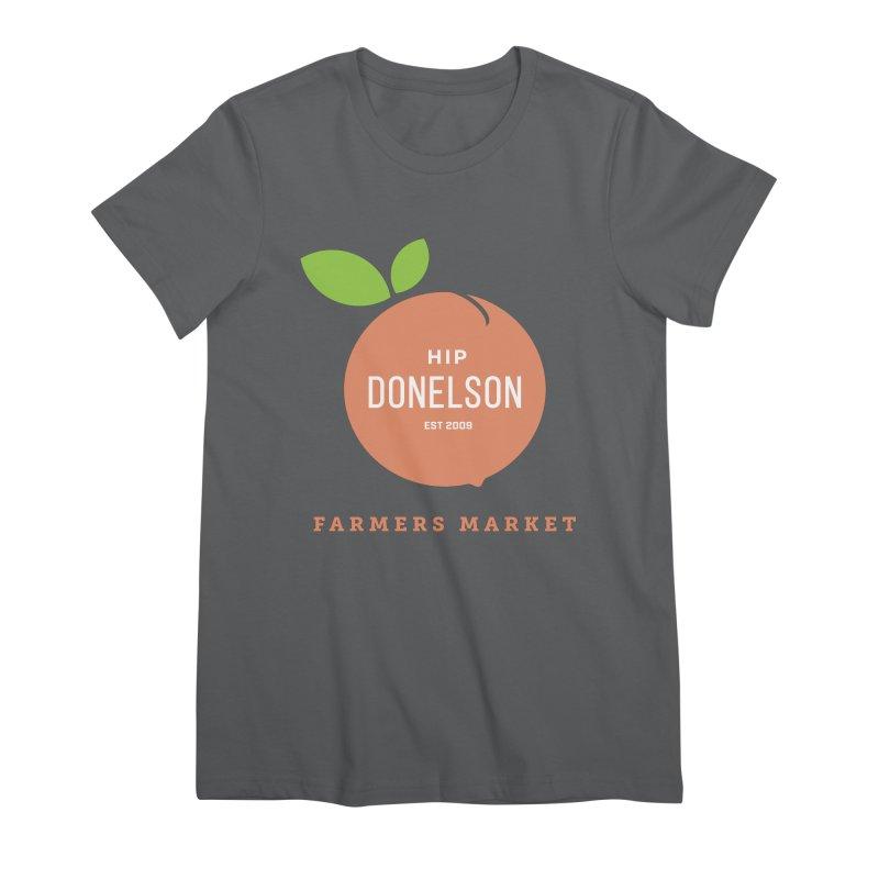 Farmers Market Logo Women's Premium T-Shirt by Hip Donelson Farmers Market