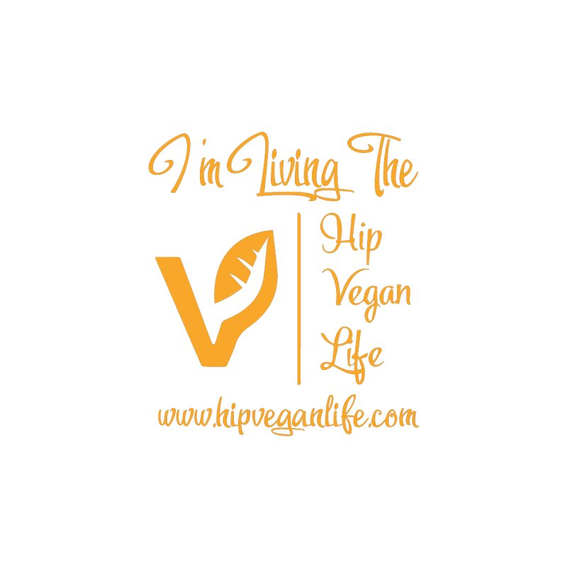 I'm Living The Hip Vegan Life by hipveganlife Apparel & Accessories