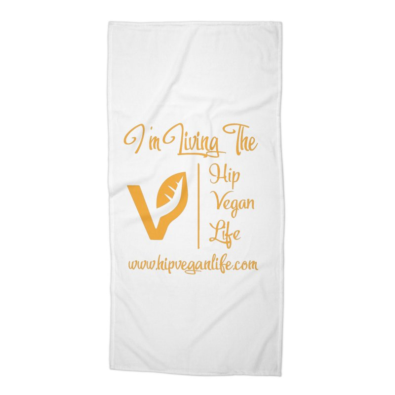 I'm Living The Hip Vegan Life Accessories Beach Towel by hipveganlife Apparel & Accessories