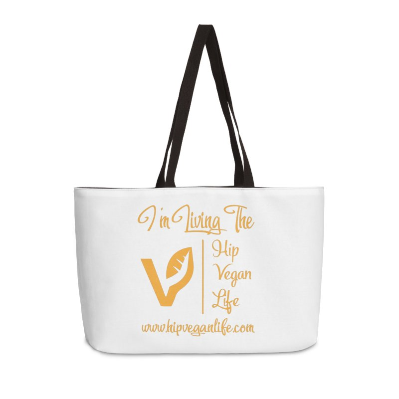 I'm Living The Hip Vegan Life Accessories Weekender Bag Bag by hipveganlife Apparel & Accessories