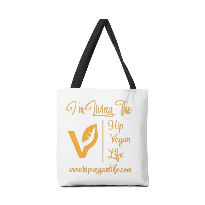 I'm Living The Hip Vegan Life Accessories Tote Bag Bag by hipveganlife Apparel & Accessories