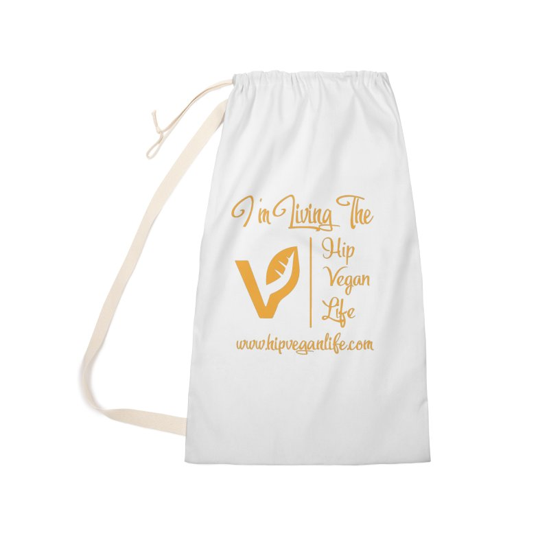 I'm Living The Hip Vegan Life Accessories Laundry Bag Bag by hipveganlife Apparel & Accessories