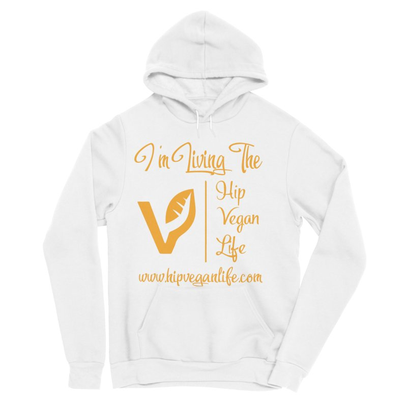 I'm Living The Hip Vegan Life Women's Sponge Fleece Pullover Hoody by hipveganlife Apparel & Accessories