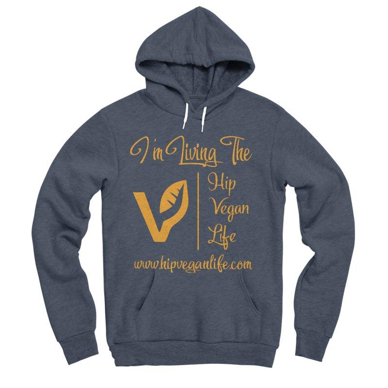 I'm Living The Hip Vegan Life Women's Sponge Fleece Pullover Hoody by hipveganlife Apparel & Accessories