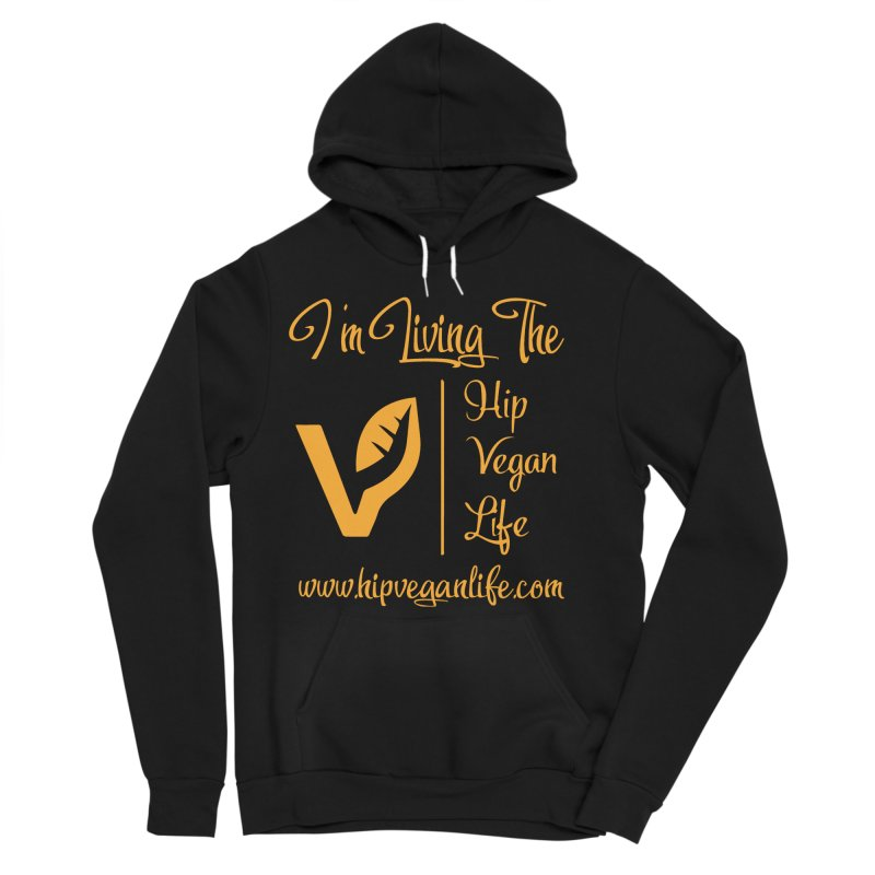 I'm Living The Hip Vegan Life Men's Sponge Fleece Pullover Hoody by hipveganlife Apparel & Accessories