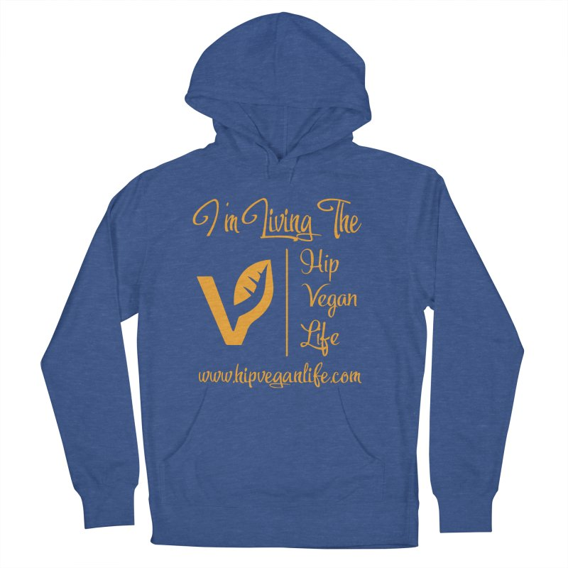I'm Living The Hip Vegan Life Women's French Terry Pullover Hoody by hipveganlife Apparel & Accessories