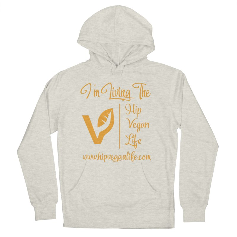 I'm Living The Hip Vegan Life Men's French Terry Pullover Hoody by hipveganlife Apparel & Accessories