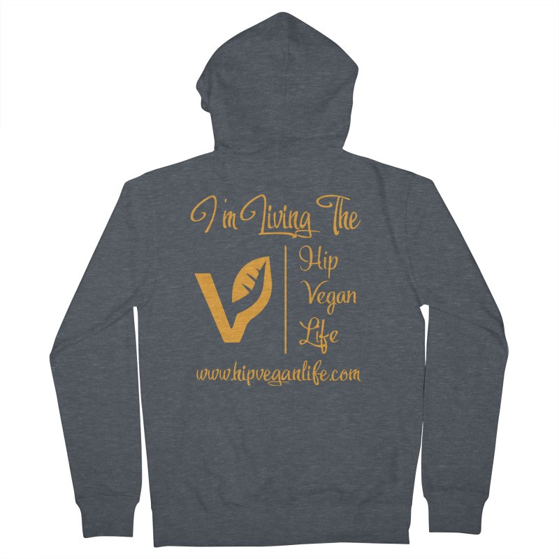 I'm Living The Hip Vegan Life Men's French Terry Zip-Up Hoody by hipveganlife Apparel & Accessories