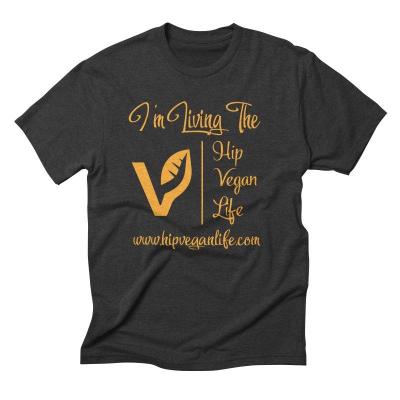 I'm Living The Hip Vegan Life Men's Triblend T-Shirt by hipveganlife Apparel & Accessories