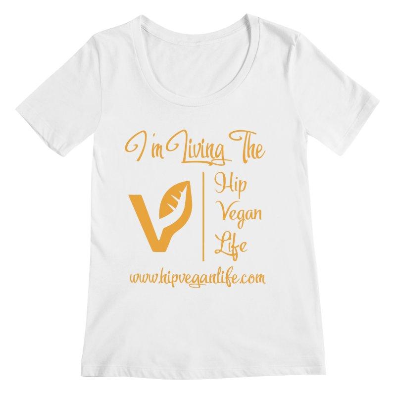 I'm Living The Hip Vegan Life Women's Regular Scoop Neck by hipveganlife Apparel & Accessories