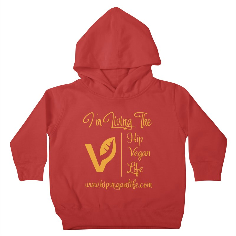 I'm Living The Hip Vegan Life Kids Toddler Pullover Hoody by hipveganlife Apparel & Accessories