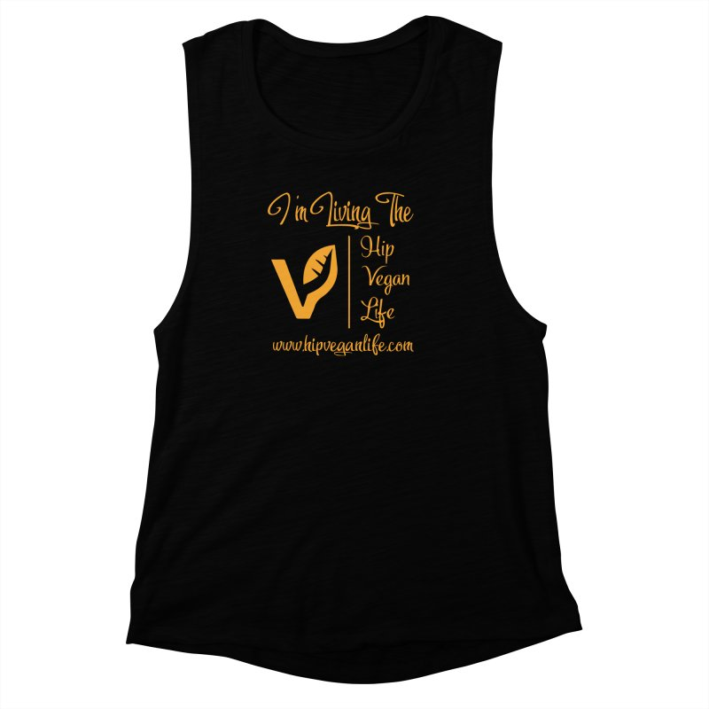 I'm Living The Hip Vegan Life Women's Muscle Tank by hipveganlife Apparel & Accessories