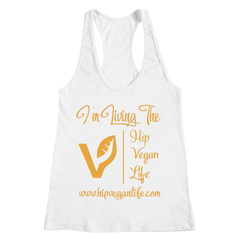 I'm Living The Hip Vegan Life Women's Racerback Tank by hipveganlife Apparel & Accessories