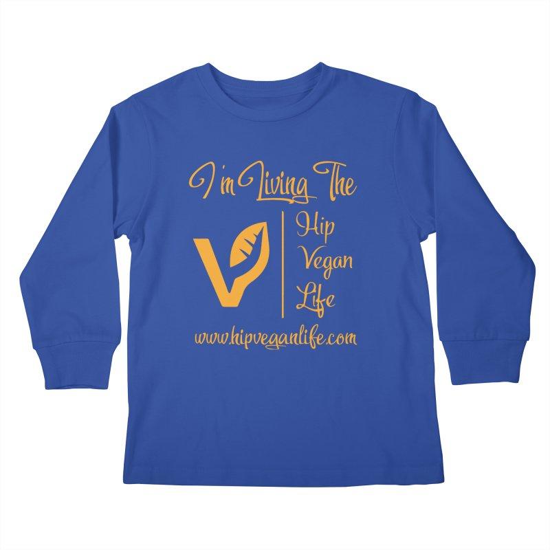 I'm Living The Hip Vegan Life Kids Longsleeve T-Shirt by hipveganlife Apparel & Accessories