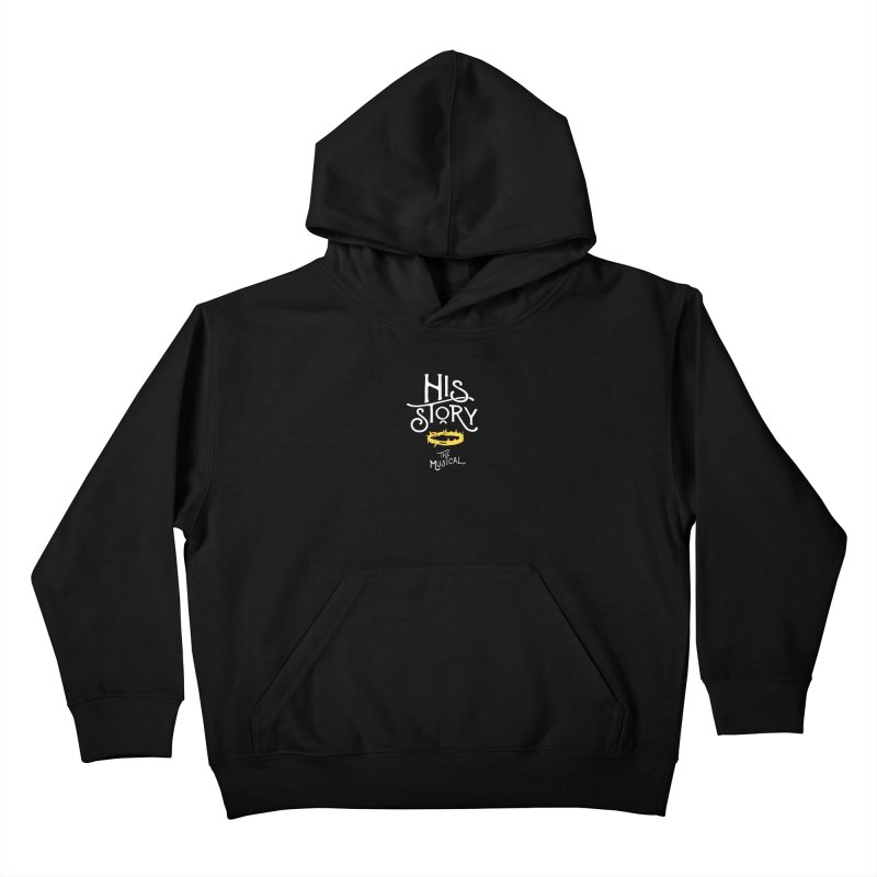 His Story Official Logo Kids Pullover Hoody by His Story The Musical - Merch