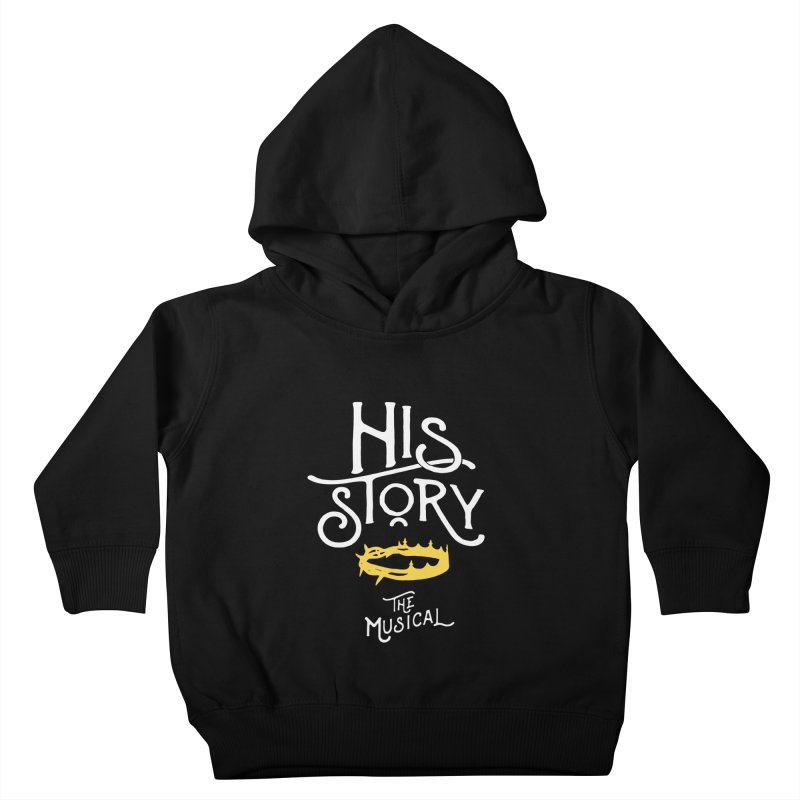 His Story Official Logo Kids Toddler Pullover Hoody by His Story The Musical - Merch