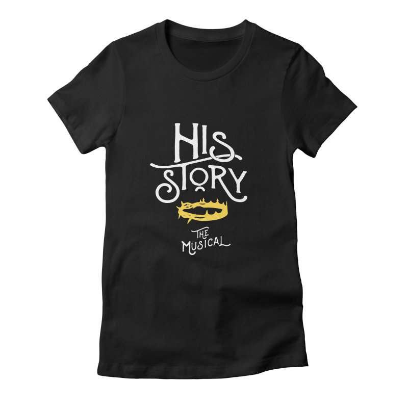 His Story Official Logo Women's Fitted T-Shirt by His Story The Musical - Merch