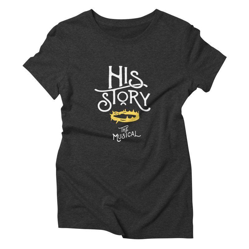 His Story Official Logo Women's Triblend T-Shirt by His Story The Musical - Merch