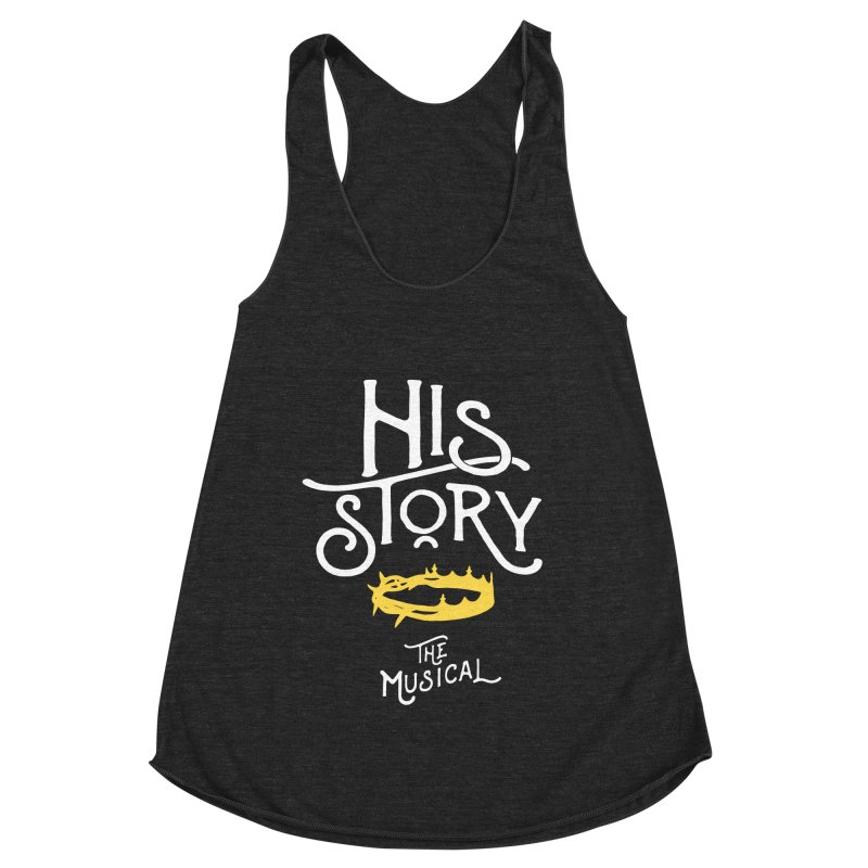 His Story Official Logo Women's Racerback Triblend Tank by His Story The Musical - Merch