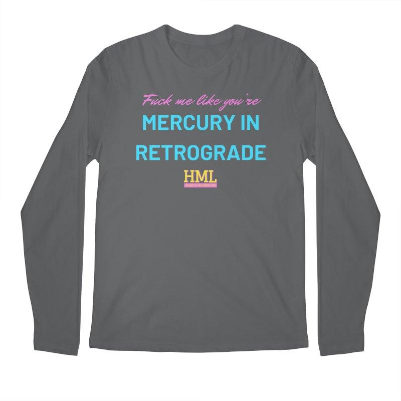 FML Mercury in Retrograde Men's Longsleeve T-Shirt by Homo's Modern Life