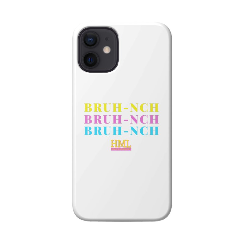 BRUH-NCH Accessories Phone Case by Homo's Modern Life