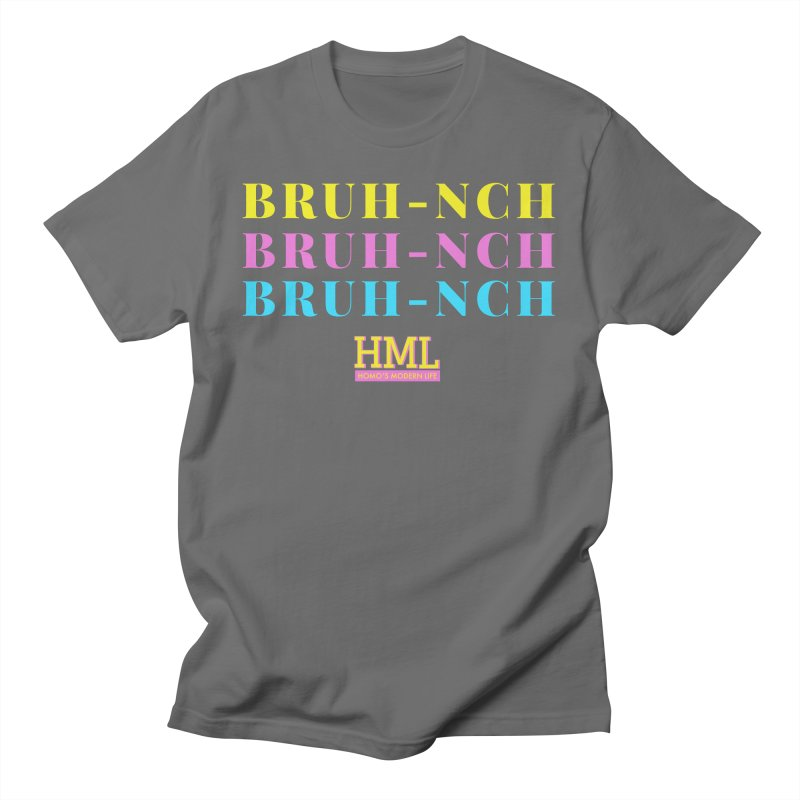 BRUH-NCH Men's T-Shirt by Homo's Modern Life