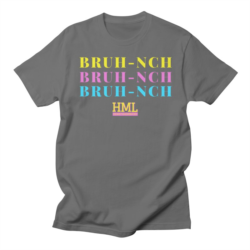BRUH-NCH Men's T-Shirt by Homo's Modern Life