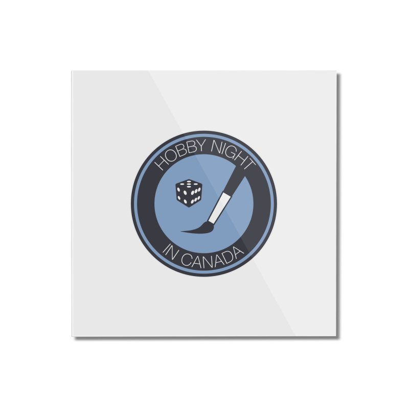 Hobby Night Logo Home Mounted Acrylic Print by Hobby Night in Canada Podcast