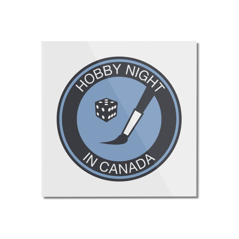 Hobby Night Logo - BOLD Home Mounted Acrylic Print by Hobby Night in Canada Podcast