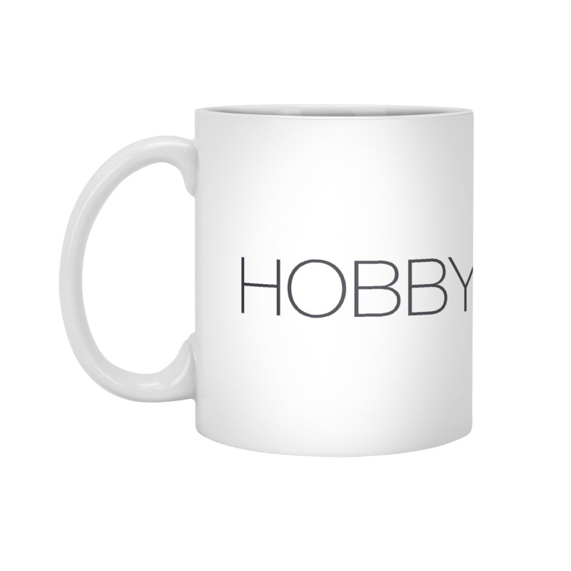 HOBBY. Accessories Mug by Hobby Night in Canada Podcast