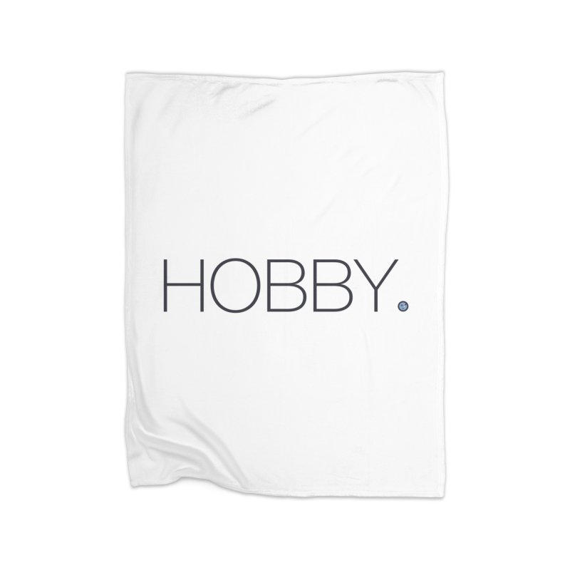 HOBBY. Home Fleece Blanket Blanket by Hobby Night in Canada Podcast