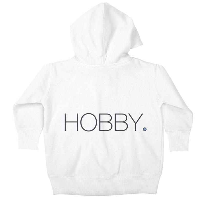 HOBBY. Kids Baby Zip-Up Hoody by Hobby Night in Canada Podcast